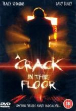 A Crack in the Floor / Цепнатината в пода (2001)