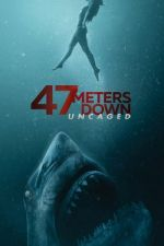 47 Meters Down : Uncaged / 47 метра дълбочина : Без клетка (2019)