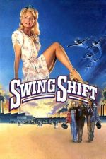 Swing Shift / Обрати (1984)