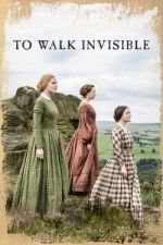 To Walk Invisible: The Bronte Sisters / Да влезеш незабелязано (2016)