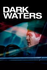 Dark Waters / Тъмни води (2019)
