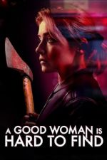 A Good Woman Is Hard to Find / Трудно e да се намери добра жена (2019)
